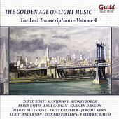 Play & Download The Golden Age of Light Music: The Lost Transcriptions, Vol. 4 by Various Artists | Napster
