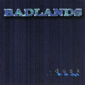 Play & Download Dusk by Badlands | Napster