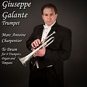 Marc Antoine Charpentier: Te Deum in D Major for 4 Trumpets, Organ and Timpani by Giuseppe Galante