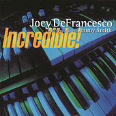 Play & Download Incredible by Joey DeFrancesco | Napster