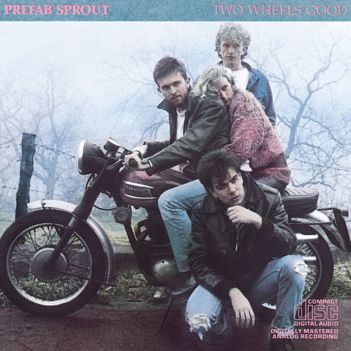 Play & Download Two Wheels Good by Prefab Sprout | Napster