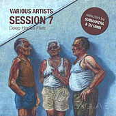 Session, Vol. 7 Deep House Files (Selected By Submantra & DJ Umbi) by Various Artists