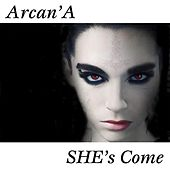 Play & Download She's Come by Arcana | Napster