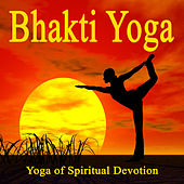 Play & Download Yoga of Spiritual Devotion by Bhakti Yoga | Napster