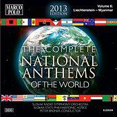 The Complete National Anthems of the World (2013 Edition), Vol. 6 by Various Artists