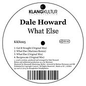 Play & Download What Else by Dale Howard | Napster