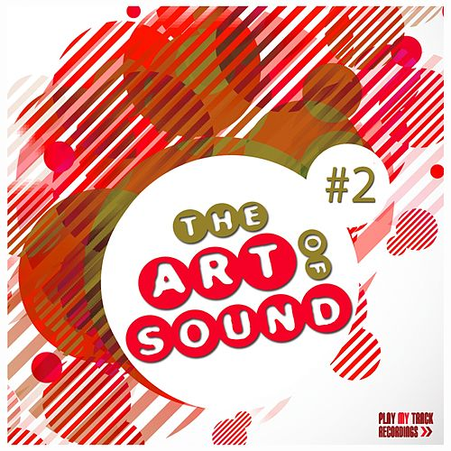 Play & Download The Art of Sound, Vol. 2 by Various Artists | Napster