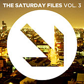 Play & Download The Saturday Files, Vol. 3 by Various Artists | Napster