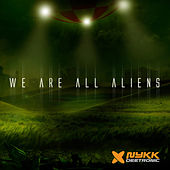 We Are All Aliens by Nykk Deetronic