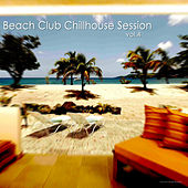Play & Download Beach Club Chillhouse Session, Vol. 4 by Various Artists | Napster