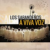 Play & Download A Viva Voz by Los Sabandeños | Napster