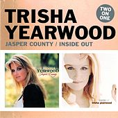 Two On One: Jasper County / Inside Out von Trisha Yearwood