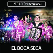 Play & Download El Boca Seca by La Edicion De Culiacan | Napster