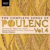 Play & Download The Complete Songs of Poulenc, Vol.4 by Malcolm Martineau | Napster