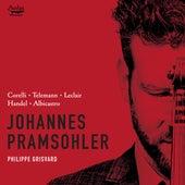 Play & Download Johannes Pramsohler Plays Corelli, Telemann, Leclair, Handel & Albicastro by Philippe Grisvard Johannes Pramsohler | Napster