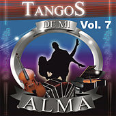 Play & Download Tangos de Mi Alma, Vol. 7 by Various Artists | Napster