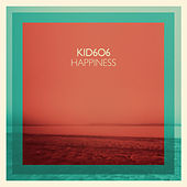 Play & Download Happiness by Kid606 | Napster