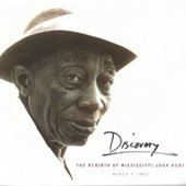 Discovery: The Rebirth of Mississippi John Hurt by Mississippi John Hurt