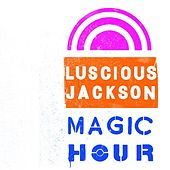 Play & Download Magic Hour by Luscious Jackson | Napster