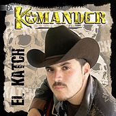 Play & Download El Katch by El Komander | Napster