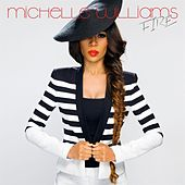 Play & Download Fire by Michelle Williams | Napster
