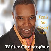 Play & Download Feels so Good by Walter Christopher | Napster