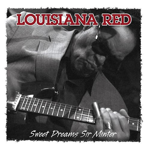 Play & Download Sweet Dreams Sir Minter by Louisiana Red | Napster