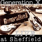 Play & Download Live At Sheffield by Generation X | Napster