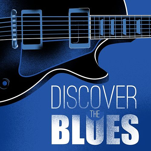 Discover the Blues by Various Artists