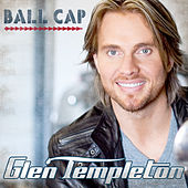 Play & Download Ball Cap by Glen Templeton | Napster