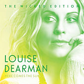 Here Comes the Sun (The Wicked Edition) by Louise Dearman