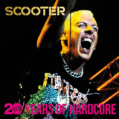 20 Years of Hardcore (Remastered) by Scooter