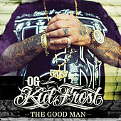 Play & Download The Good Man by Kid Frost | Napster