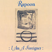 Play & Download I AM a Foreigner by Rapoon | Napster