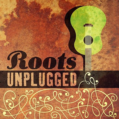 Roots - Unplugged by Various Artists