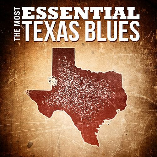 The Most Essential Texas Blues by Various Artists