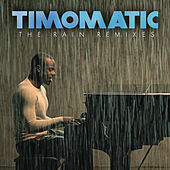 The Rain Remixes by Timomatic