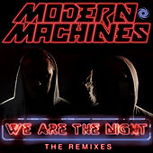 We Are the Night (Remixes) by Modern Machines