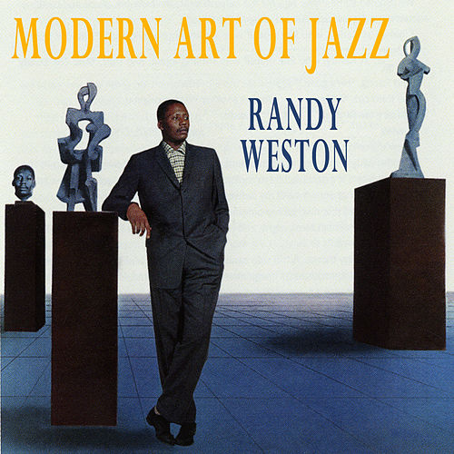 Play & Download Modern Art of Jazz by Randy Weston | Napster