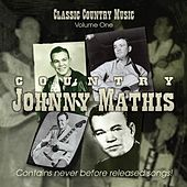 Classic Country Music, Vol. 1 by Country Johnny Mathis
