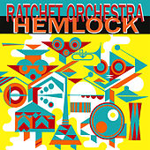 Play & Download Hemlock by Ratchet Orchestra | Napster