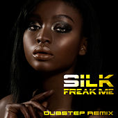 Play & Download Freak Me (Dubstep Remix) by Silk | Napster