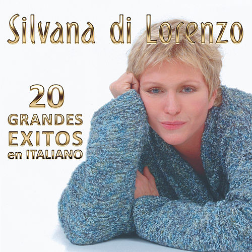 Play & Download 20 Grandes Exitos En Italiano by Silvana Di Lorenzo | Napster