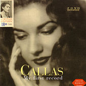 Play & Download My First Record by Maria Callas | Napster