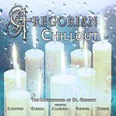 Gregorian Chillout by The Brotherhood of St Gregory