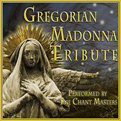 Gregorian Madonna by The Chant Masters