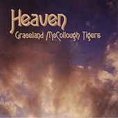 Play & Download Heaven by Graceland McCollough Tigers | Napster
