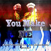 You Make Me (Les tubes de la rentrée 2013) by Various Artists