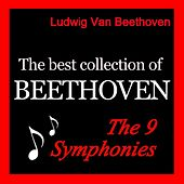 The Best Collection of Beethoven: The 9 Symphonies by Various Artists
