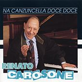 Play & Download Na canzuncella doce doce by Renato Carosone | Napster